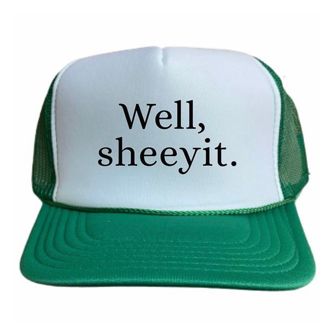 Well Sheeyit Trucker Hat