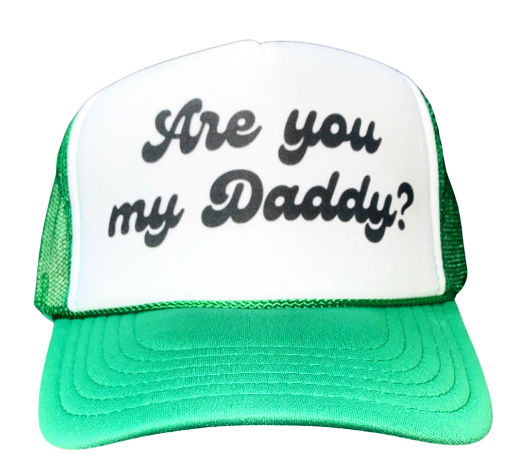 Are You My Daddy Trucker Hat