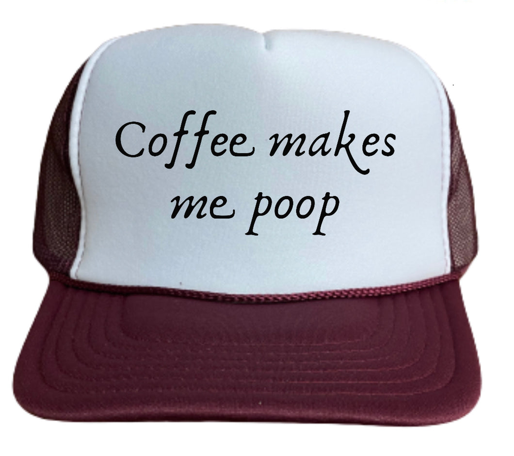 Coffee Makes Me Poop Trucker Hat
