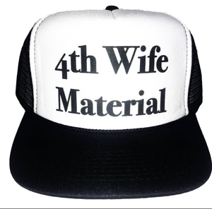 4th Wife Material Trucker Hat