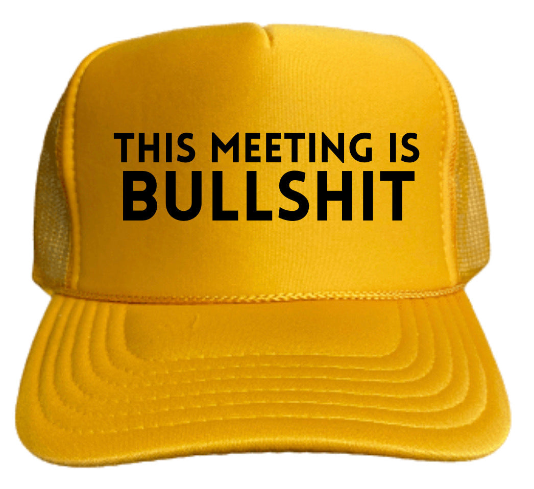 This Meeting is Bullshit Trucker Hat