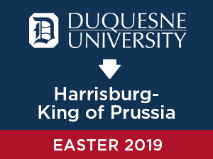 Easter-2019: Duquesne University TO Harrisburg - King of Prussia