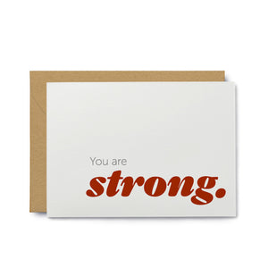 You are Strong - Sympathy Greeting Card