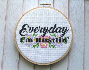 Everyday I'm Hustlin' Counted Cross Stitch DIY KIT