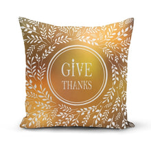 Load image into Gallery viewer, Give Thanks Pillow Cover