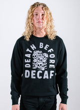 Load image into Gallery viewer, Death Before Decaf Crewneck