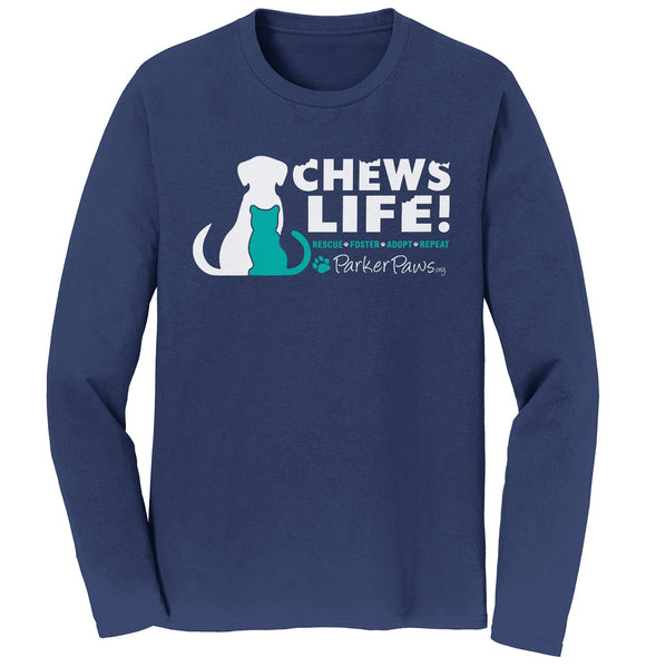 Parker Paws Chews Life - Adult Unisex Long Sleeve T-Shirt