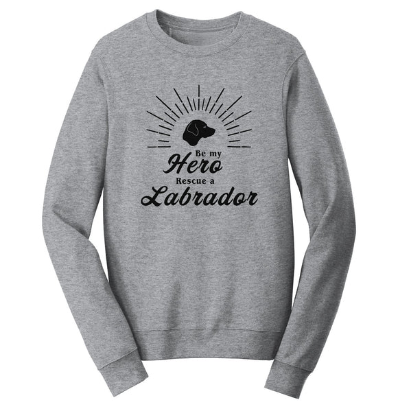The Labrador Retriever Club - Be My Hero Rescue a Labrador - Adult Unisex Crewneck Sweatshirt