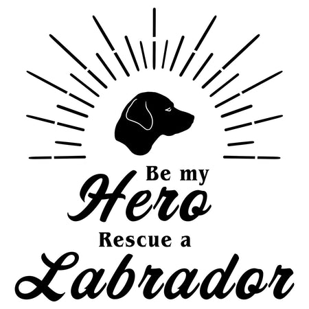 Be My Hero Rescue a Labrador - Adult Unisex T-Shirt