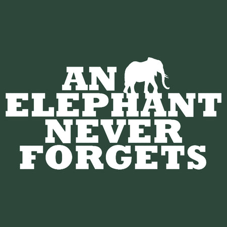 An Elephant Never Forgets - Adult Unisex T-Shirt