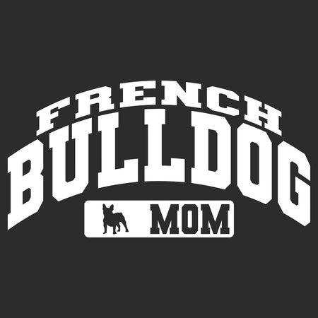 French Bulldog Mom - Sport Arch - Adult Unisex Hoodie Sweatshirt