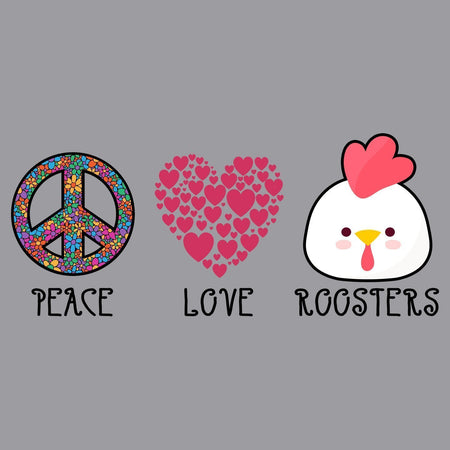 Peace Love Roosters - Adult Unisex T-Shirt