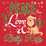 Peace Love and Belly Rubs - Adult Unisex T-Shirt