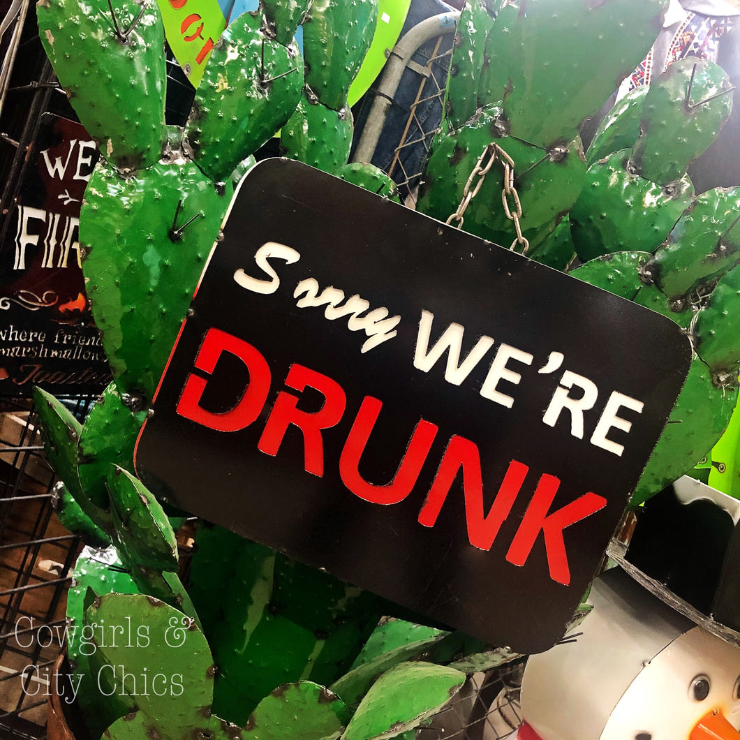 Sorry We're Drunk Sign
