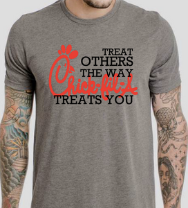Treat Others the way Chick Fil A treats YOU!