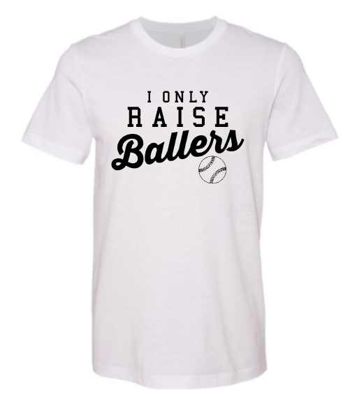 I only Raise Ballers