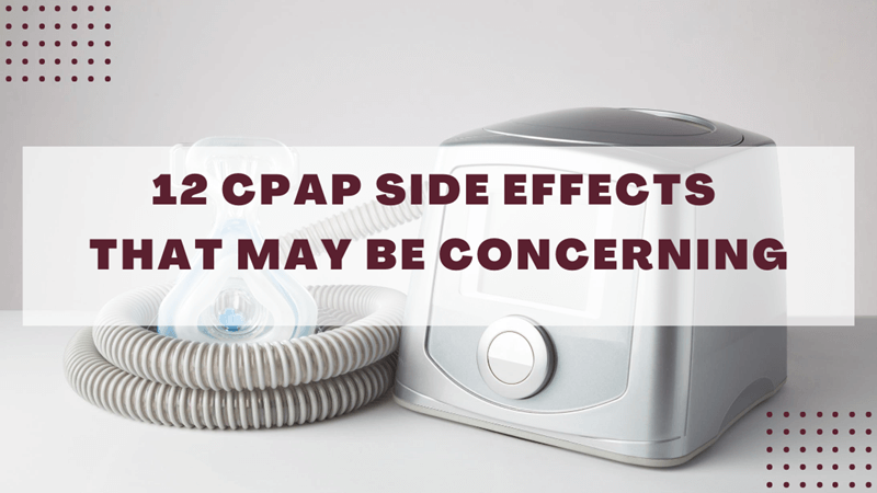 12 CPAP Side Effects That May Be Concerning