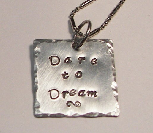 Dare to dream, personalized jewelry for mom , custom hand stamped insipriational necklace handstamped jewelry