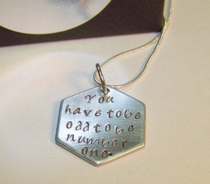 You have to be odd to be #1, hand stamped jewelry, custom personalized, inspirational, engraved jewelry,  personalized jewelry, hand stamped