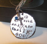Sterling silver  Be still and know I am God, custom personalized hand stamped jewelry,   inspirational charm necklace