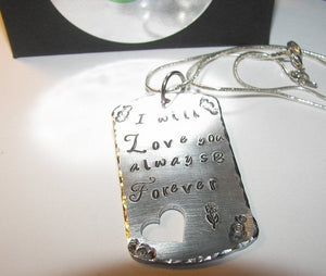 I will love you always and forever, Hand stamped jewelry, mothers necklace, personalized, hand stamped, Custom  stamped,