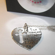 Load image into Gallery viewer, And the greatest of these is love, Hand stamped jewelry, hand stamped necklace, engraved necklace, Christian necklace,  quote, handstamped