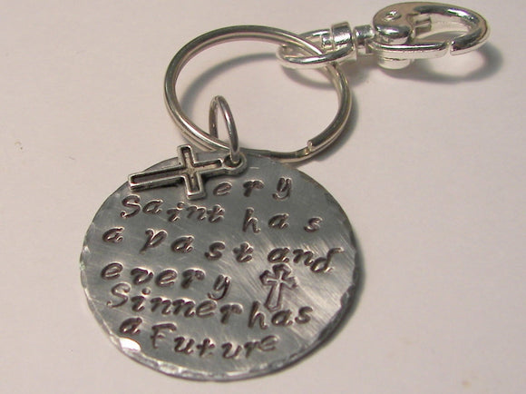 Every saint has a past and every sinner has a future keychain,  custom personalized hand stamped key ring , religious keychain