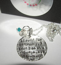 Load image into Gallery viewer, sterling silver  I loved you yesterday I love you still, personalized jewelry and gift, custom hand stamped jewelry, mother daughter gifts
