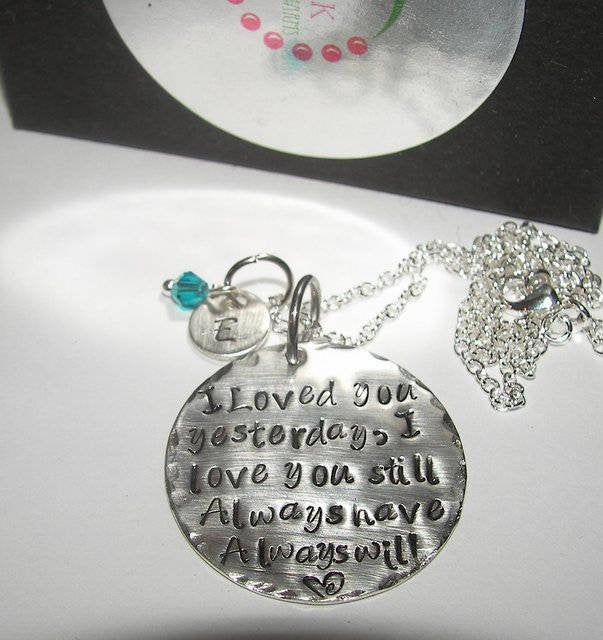 sterling silver  I loved you yesterday I love you still, personalized jewelry and gift, custom hand stamped jewelry, mother daughter gifts