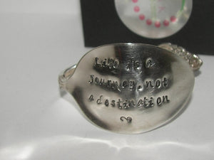 LIfe is a journey vintage silverware spoon cuff bracelet, spoon jewelry cuff bracelet , custom personalized hand stamped jewelry