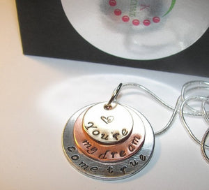 You're my dream come true, custom personalized Hand stamped jewelry , mommy jewelry necklace for mother or daughter. handstamped jewelry