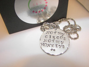 925 sterling silver Not my circus not my monkeys, Custom hand stamped mommy jewelry, personalized necklace , funny necklace for friend