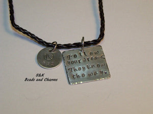 Follow your dreams they know the way, Hand stamped personalized necklace,  inspirational necklace for friend handstamped jewelry