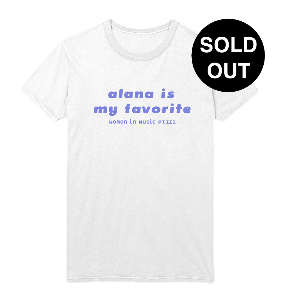 Alana is my favorite tee + Album