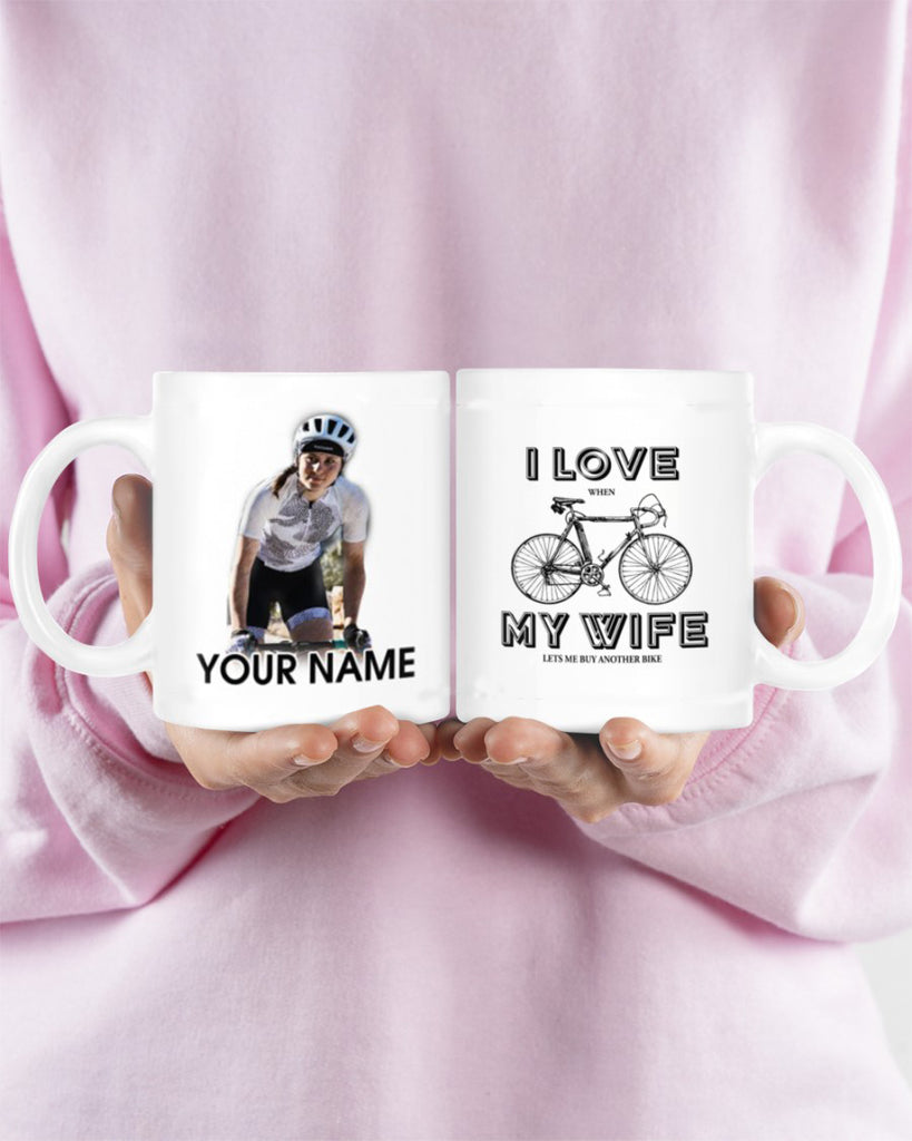 Personalized Image Cycling Mug- I Love When My Wife Lets Me Buy Another Bike