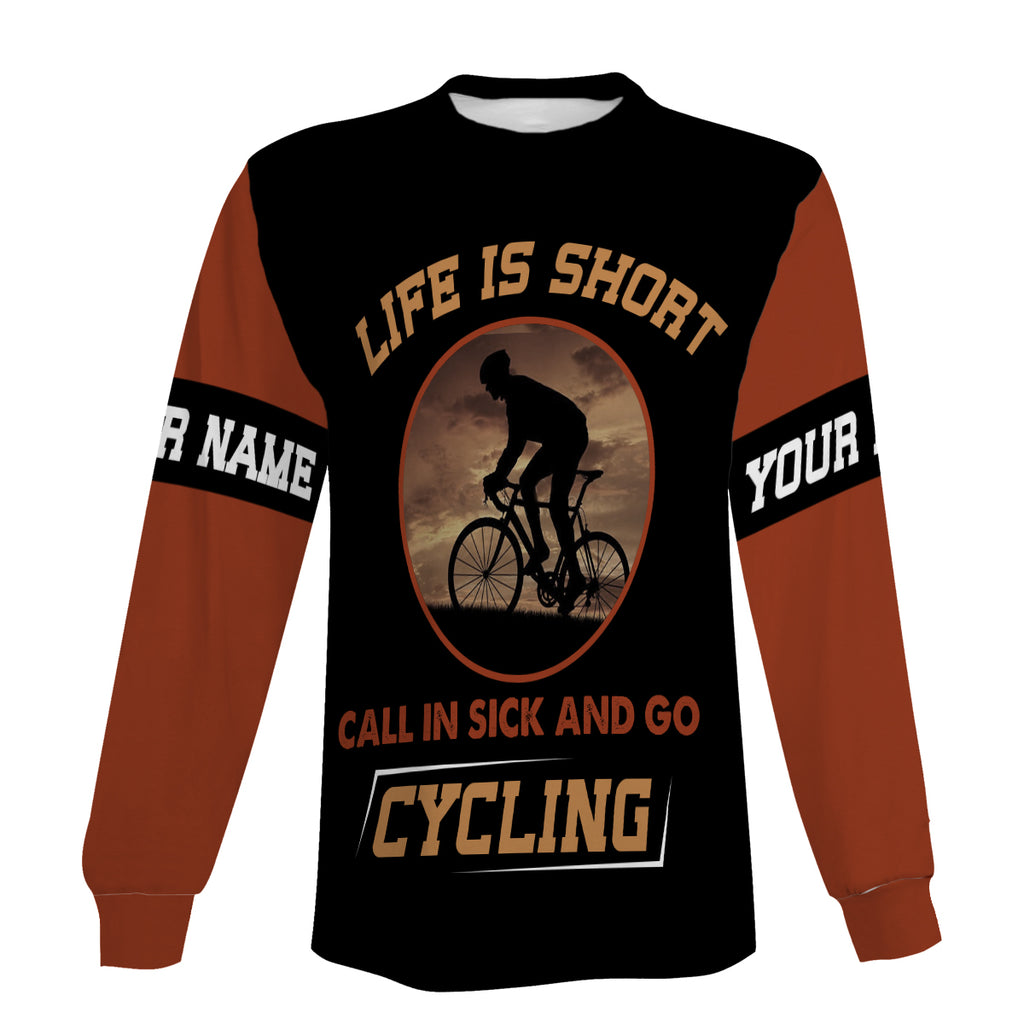 Life Is Short Call In Sick And Go Cycling Custom Name Long Sleeve, Hoodie, And Zip Up Hoodie For Men