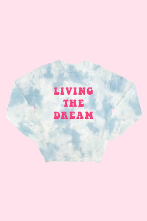 "Blue Cotton Candy ""Living The Dream""  Tie-Dye Sweatshirt"