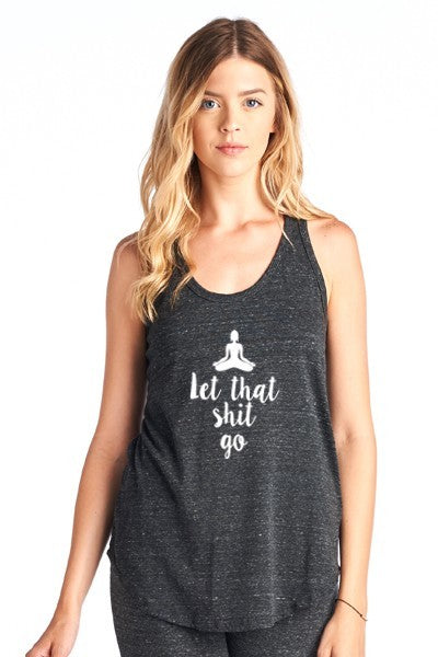 """Let That Shit Go"" Yoga Tank - Hippie Vibe Tribe"