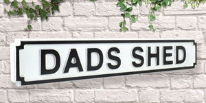 Street Sign 'Dads Shed'