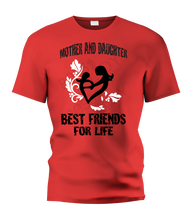 Load image into Gallery viewer, Mother and Daugter Best Friend for Life T-Shirt