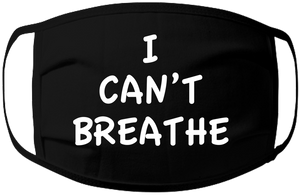 I Can't Breathe Mask- 3 ply 100% Jersey Cotton Washable