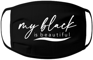 My Black Is Beautiful Mask- 3 ply 100% Jersey Cotton Washable