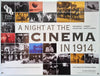 A Night at The Cinema in 1914 - 2014 - Original UK Quadd