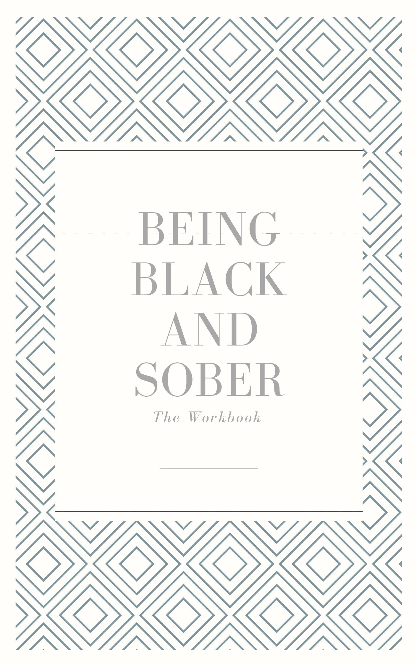 Being Black and Sober  Workbook