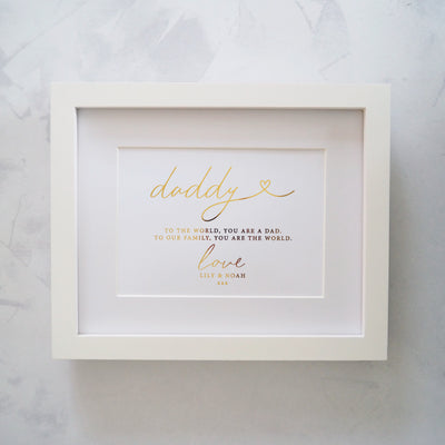 Personalised Daddy 'You are our World' Foil Print