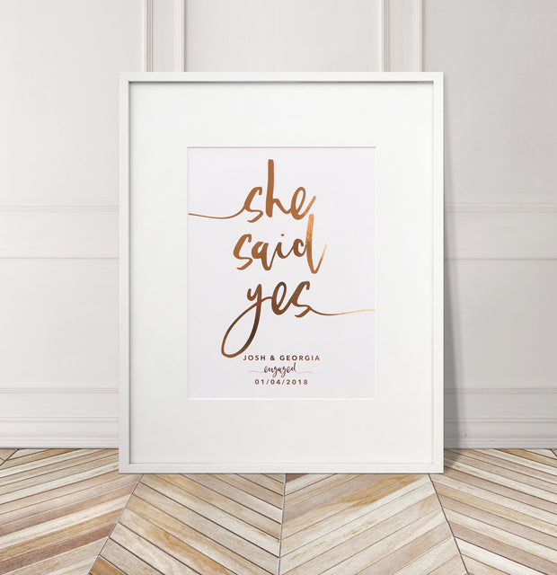 Personalised 'She/He Said Yes' Engagement Foil Print