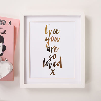 Personalised 'You are so loved' Foil Print
