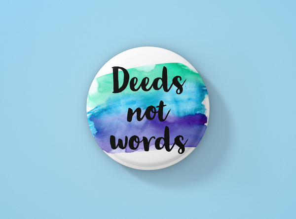 Deeds Not Words Pin Badge