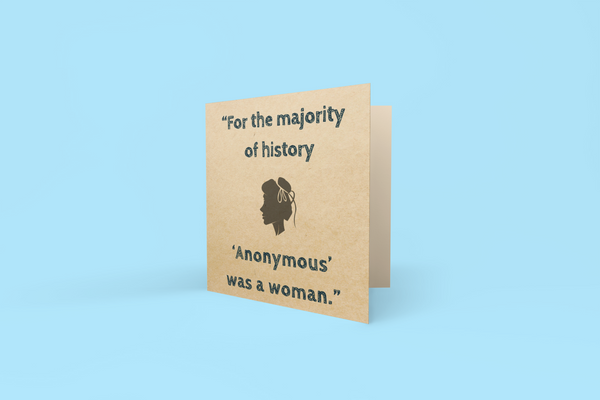 'Anonymous was a woman' Greeting Card
