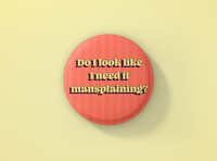 Mansplain Pin Badge